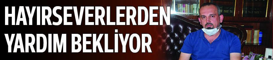 HAYIRSEVERLERDEN YARDIM BEKLİYOR