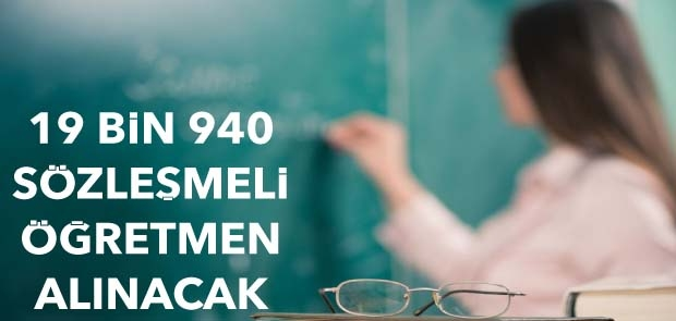 19 BİN 940 SÖZLEŞMELİ ÖĞRETMEN ALINACAK